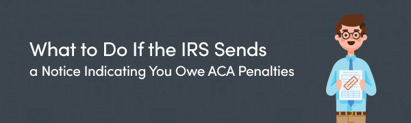 What-to-do-if-IRS-sends-notice-owe_ACA_pentalites
