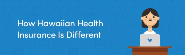 how-hawaiian-health-insurance-is-different